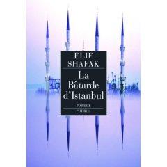 Un roman doux et sensible : «La Bâtarde d'Istanbul» d'Elif Shafak